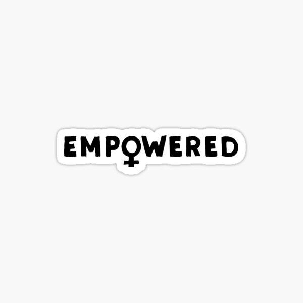 EMPOWERED – black Sticker