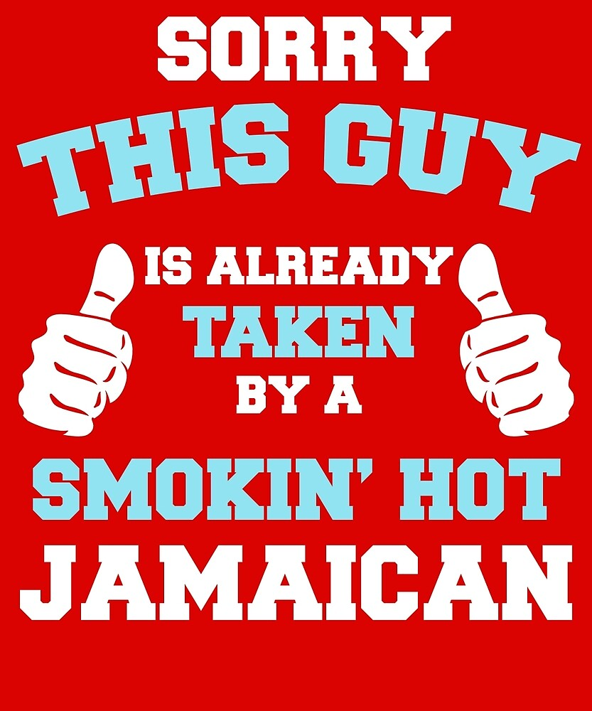 This Guy Is Taken By A Smokin Hot Jamaican by AlwaysAwesome