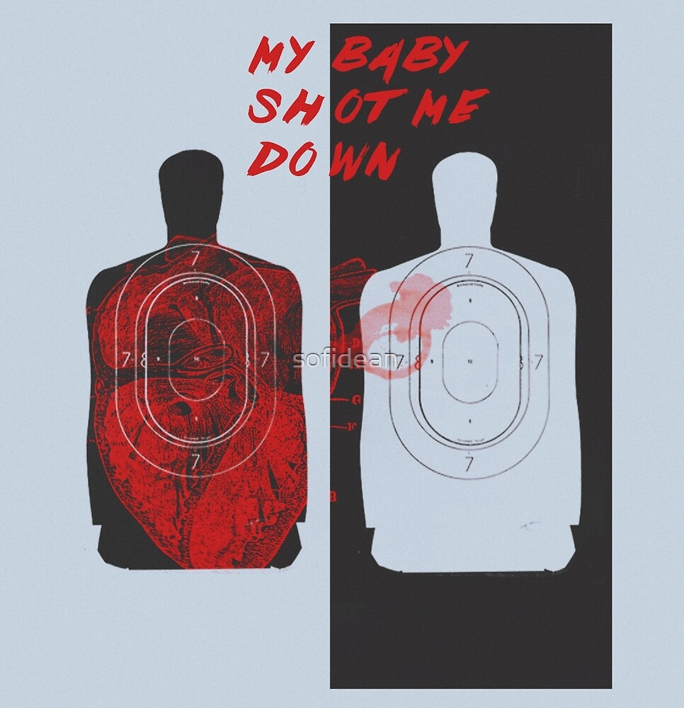 my baby shot me down by sofidean