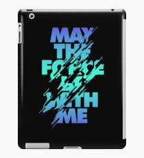May the Force be With ME iPad Case/Skin