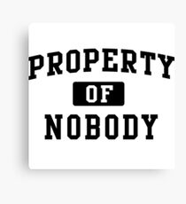 Property of Nobody Canvas Print