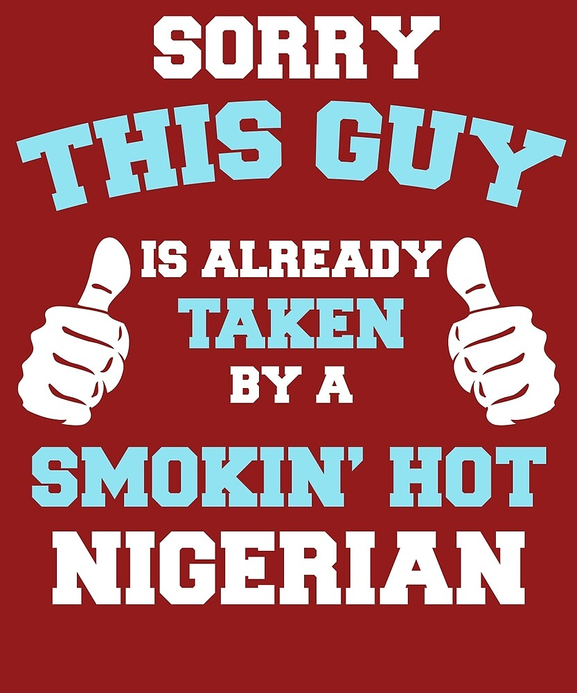 This Guy Is Taken By A Smokin Hot Nigerian by AlwaysAwesome