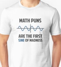 Math Puns First Sine of Madness Unisex T-Shirt