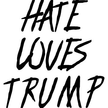 Hate Loves Trump - Start a discussion by RepTol