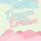 Dream a Little Dream by modernistdesign