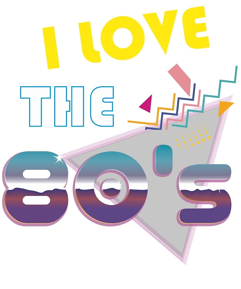 I Love the 80's by falcon1212