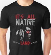 It's All Native Land - Native American Unisex T-Shirt
