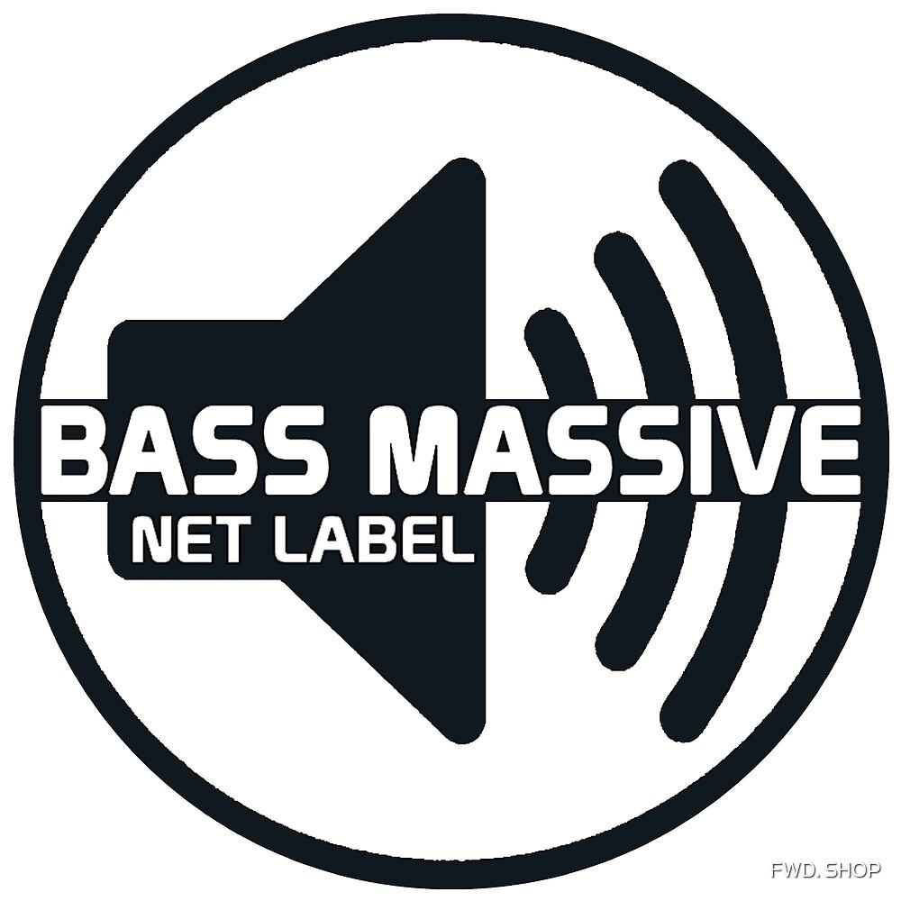 Bass Massive : Net Label by FWD. SHOP