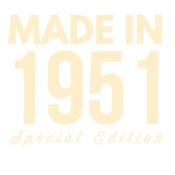Made in 1951 - Special Edition Birthday Gift by BashFromOhio