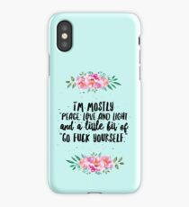 Mostly Peace, Love and Light Funny, Sarcastic iPhone Case/Skin