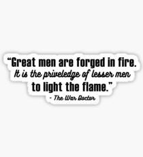 "Doctor Who - ""Great Men Are Forged in Fire"" Sticker"