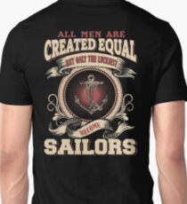 All Men Are Created Equal,The Best Are Born As Sailors T-Shirt