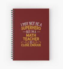 Superhero But Math Teacher Spiral Notebook