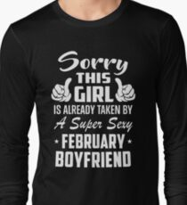 This Girl Is Taken By A Sexy February Boyfriend Long Sleeve T-Shirt