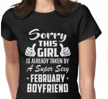 This Girl Is Taken By A Sexy February Boyfriend Womens Fitted T-Shirt
