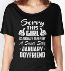 This Girl Is Taken By A Sexy January Boyfriend Women's Relaxed Fit T-Shirt