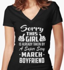 This Girl Is Taken By A Sexy March Boyfriend Women's Fitted V-Neck T-Shirt