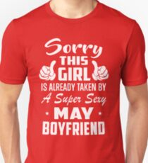 This Girl Is Taken By A Super Sexy May Boyfriend Unisex T-Shirt