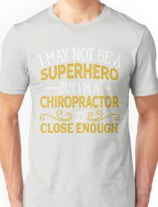 Superhero But Chiropractor  Unisex T-Shirt