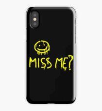 Miss me? iPhone Case/Skin