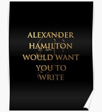 Alexander Hamilton Would Want You To Write (Silhouette) Poster