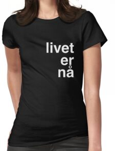 Livet er na Womens Fitted T-Shirt