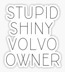 Edward, the volvo owner Sticker