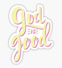 God is Good Sticker