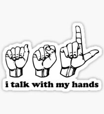 Sign Language i talk with my hands Sticker