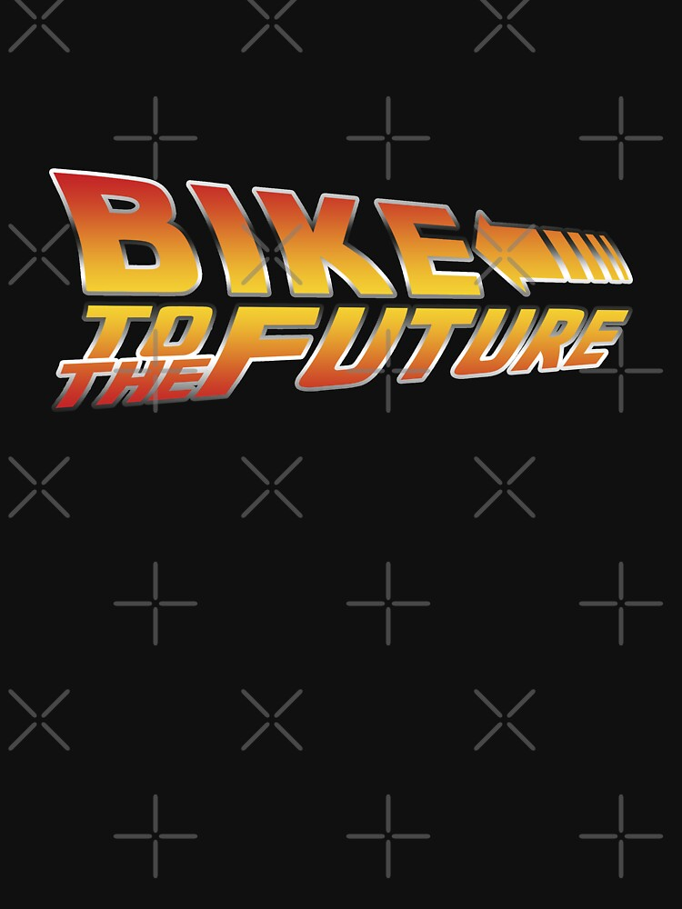 Bike To The Future Unisex T Shirt By Sher00 Redbubble