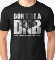 Don't Be A DNB - Ronda Rousey (Original Artwork) Unisex T-Shirt