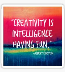 Creativity is Intelligence Having Fun Sticker