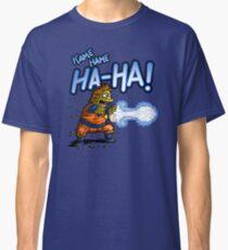 KAME HAME HA HA! Classic T-Shirt