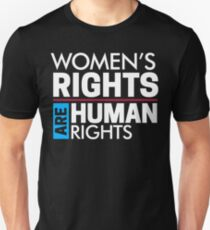 Women's Rights are Human Rights: Womens March T-Shirt