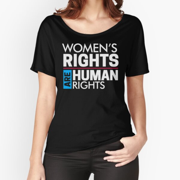 Women's Rights are Human Rights: Womens March Relaxed Fit T-Shirt