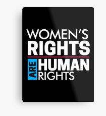 Frauenrechte sind Menschenrechte: Frauen März Metallbild