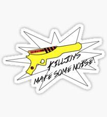 Killjoys Make Some Noise! Sticker