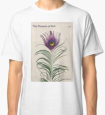 The Flowers of Evil - Charles Baudelaire Classic T-Shirt