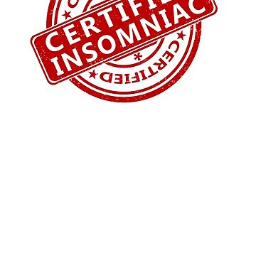Certified Insomniac by MuckyBeverage