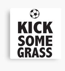 Soccer. Kick some grass Canvas Print