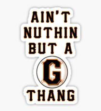 AIN'T NUTHIN BUT A G THANG Sticker