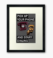 Wolf of wall street - pick up your phone and start dialing Framed Print