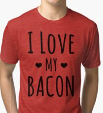 I Love My Bacon - Everybody Loves Bacon Tri-blend T-Shirt