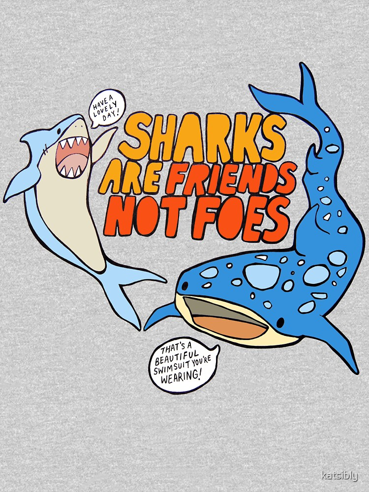 sharks are friends, not foes | Unisex T-Shirt