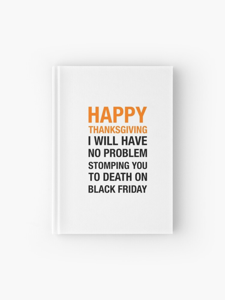 From Thanksgiving To Black Friday Hardcover Journal By Redbubble