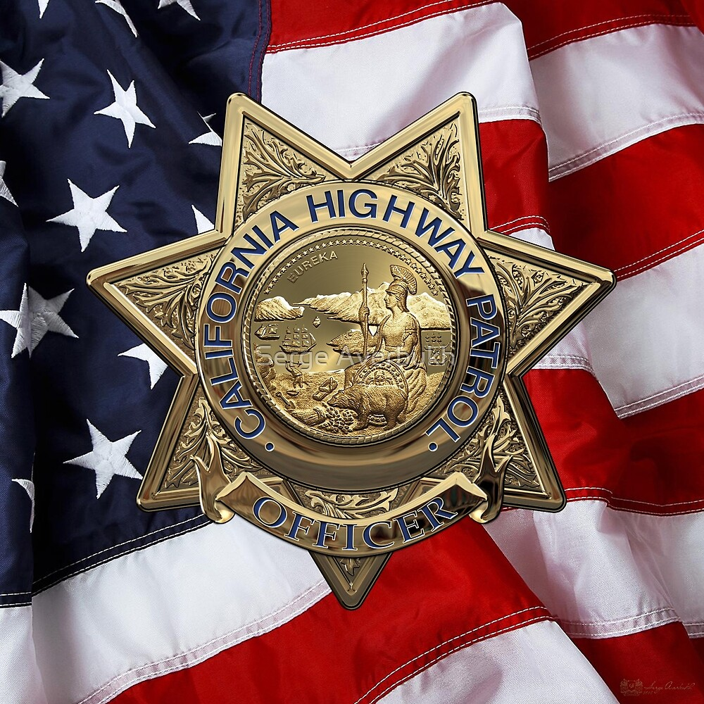 California Highway Patrol - CHP Police Officer Badge over American Flag by Serge Averbukh