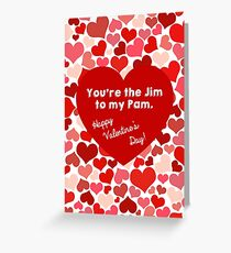 You're the Jim to my Pam Greeting Card