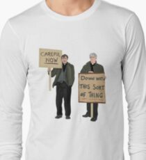 """""""DOWN WITH THIS SORT OF THING...Careful Now""""  Long Sleeve T-Shirt"""