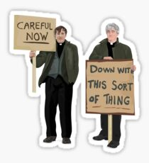 """""""DOWN WITH THIS SORT OF THING...Careful Now""""  Sticker"""