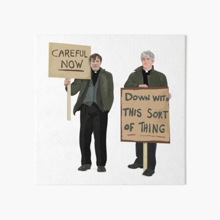"""""""DOWN WITH THIS SORT OF THING...Careful Now""""  Art Board Print"""